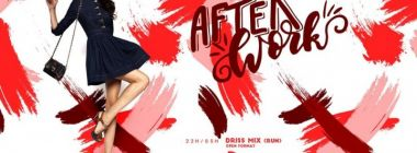 Afterwork avec DJ DRISS MIX